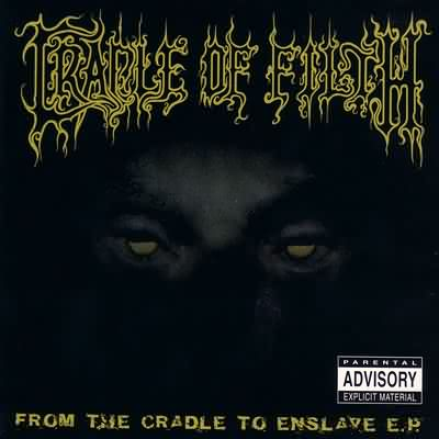 "From The Cradle To Enslave E.P."" - 1999"